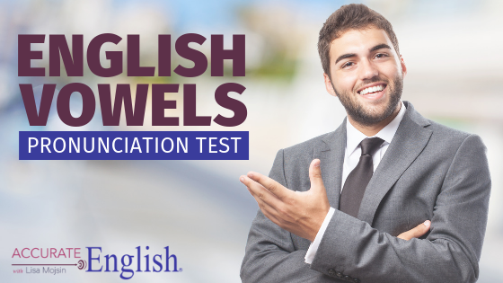 English Vowels - Pronunciation Test - Accurate English